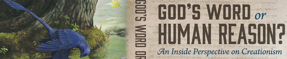 Buy a copy of my book – God's Word or Human Reason?